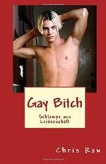 GayBitch: Schlampe aus Leidenschaft