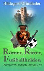 Römer, Ritter, Fußballhelden