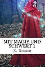 Mit Magie und Schwert: Volume 1