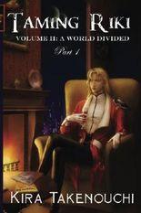 Taming Riki Volume II: A World Divided, Part 1: Volume 2