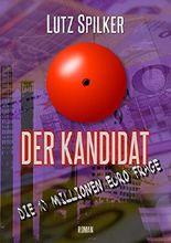 Der Kandidat: Die 10 Millionen Euro Frage