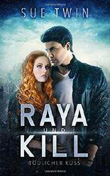 Raya und Kill - Tödlicher Kuss: Volume 2