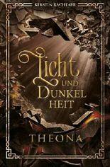 Licht und Dunkelheit - Theona