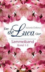 Der de Luca Clan 1 - 3: Sammelband I (Der de Luca Clan - Sammelband)