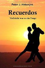 Recuerdos - Vielleicht war es ein Tango