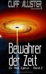 Bewahrer der Zeit: Ek'Thal-Zyklus - Band 2