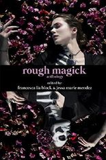 Rough Magick: Anthology