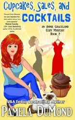 Cupcakes, Sales, and Cocktails: Volume 2 (An Annie Graceland Cozy Mystery)