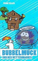 Bubbelmuck und der Wettermacher (Der Bubbelmuck, Band 3)