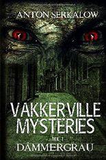 Vakkerville-Mysteries - Teil 1: Dämmergrau