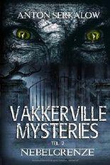 Vakkerville-Mysteries - Teil 2: Nebelgrenze