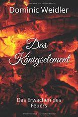 Das Königselement: Das Erwachen des Feuers