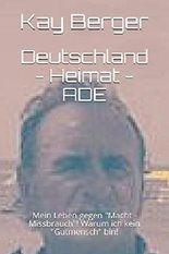"""DEUTSCHLAND - Heimat - ADE: Warum? Ich, kein """"Gutmensch"""", bin!"""
