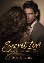 Secret Love - Millionenschwer verliebt