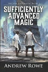 Sufficiently Advanced Magic (Arcane Ascension)