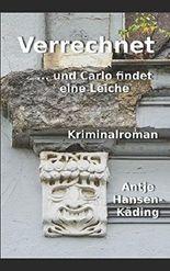 Verrechnet: ... und Carlo findet eine Leiche (Nora, Backe und Frau Zweikorn, Band 2)