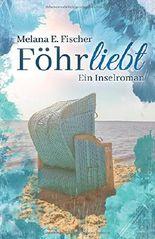 FÖHRliebt: Ein Inselroman (Föhr Reihe, Band 1)