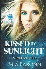 KISSED BY SUNLIGHT: ZAUBER DER SONNE (Sunlight-Trilogie, Band 1)