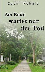 Am Ende wartet nur der Tod: Hauptkommissar Färbers dritter Fall
