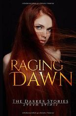 Raging Dawn (The Darker Stories, Band 2)