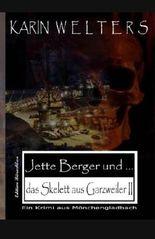 Jette Berger und das Skelett aus Garzweiler II: Ein Krimi aus Moenchengladbach (Volume 2) (German Edition)