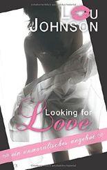 Looking for Love: Ein unmoralisches Angebot