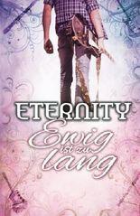 Eternity - Ewig ist zu lang