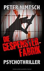 Die Gespensterfabrik: Psychothriller