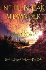 In the Bleak Midwinter: Book 2, Saga of the Latter-Day Celts (Volume 2)