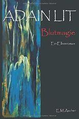 Adain Lit: Blutmagie  (Erster Band der Saga)