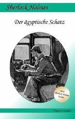 Der ägyptische Schatz: Ein Sherlock Holmes Abenteuer (Francis London's Sherlock Holmes)