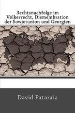 Rechtsnachfolge im Völkerrecht, Dismembration der Sowjetunion und Georgien (German Edition)