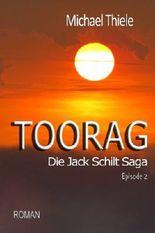 Toorag - Die Jack Schilt Saga