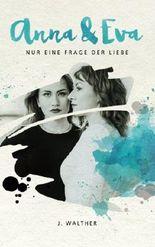 Anna & Eva: Nur eine Frage der Liebe