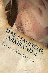 Das magische Armband 2 - 2. Auflage: Unterdrückte Wahrheit