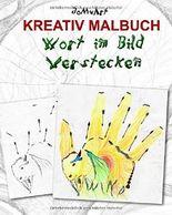 KREATIV MALBUCH - Wort im Bild verstecken