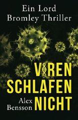 Viren schlafen nicht: Ein Lord Bromley Thriller