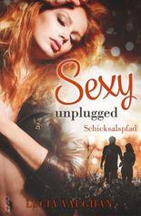 Sexy unplugged - Schicksalspfad