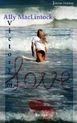 Ally MacLintock: Victory of love (Volume 1) (German Edition)