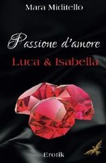 Passione d'amore: Luca & Isabella
