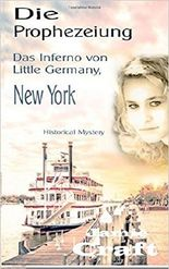 Die Prophezeiung - Das Inferno von Little Germany, New York