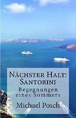Nächster Halt: Santorini: Begegnungen eines Sommers
