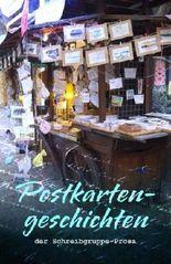 Postkartengeschichten: der Schreibgruppe-Prosa