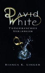 David White - Trügerisches Verlangen