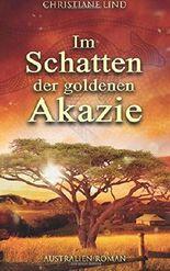 Im Schatten der goldenen Akazie