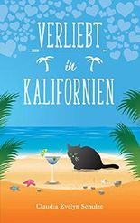 Verliebt in Kalifornien: Ein lustiger humorvoller Auswanderungs-Liebesroman