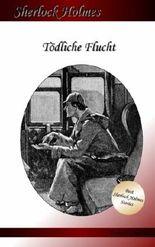 Tödliche Flucht: Ein Sherlock Holmes Abenteuer (Francis London's Sherlock Holmes)