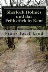 Sherlock Holmes und das Frühstück in Kent (Aus dem Privatarchiv des Dr. John H. Watson)