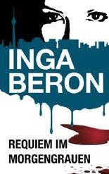 Requiem im Morgengrauen: Berlinkrimi nicht nur für Frauen: Ninas und Franks vierter Fall