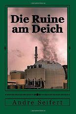 Die Ruine am Deich: Nachforschungsergebnis durch Green.W.A.R.